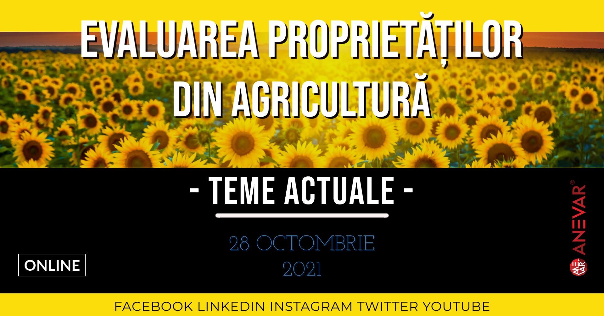 """Conferinţa """"Evaluarea proprietăţilor din agricultură – teme actuale"""" - online, 28 octombrie 2021, ora 15:00"""