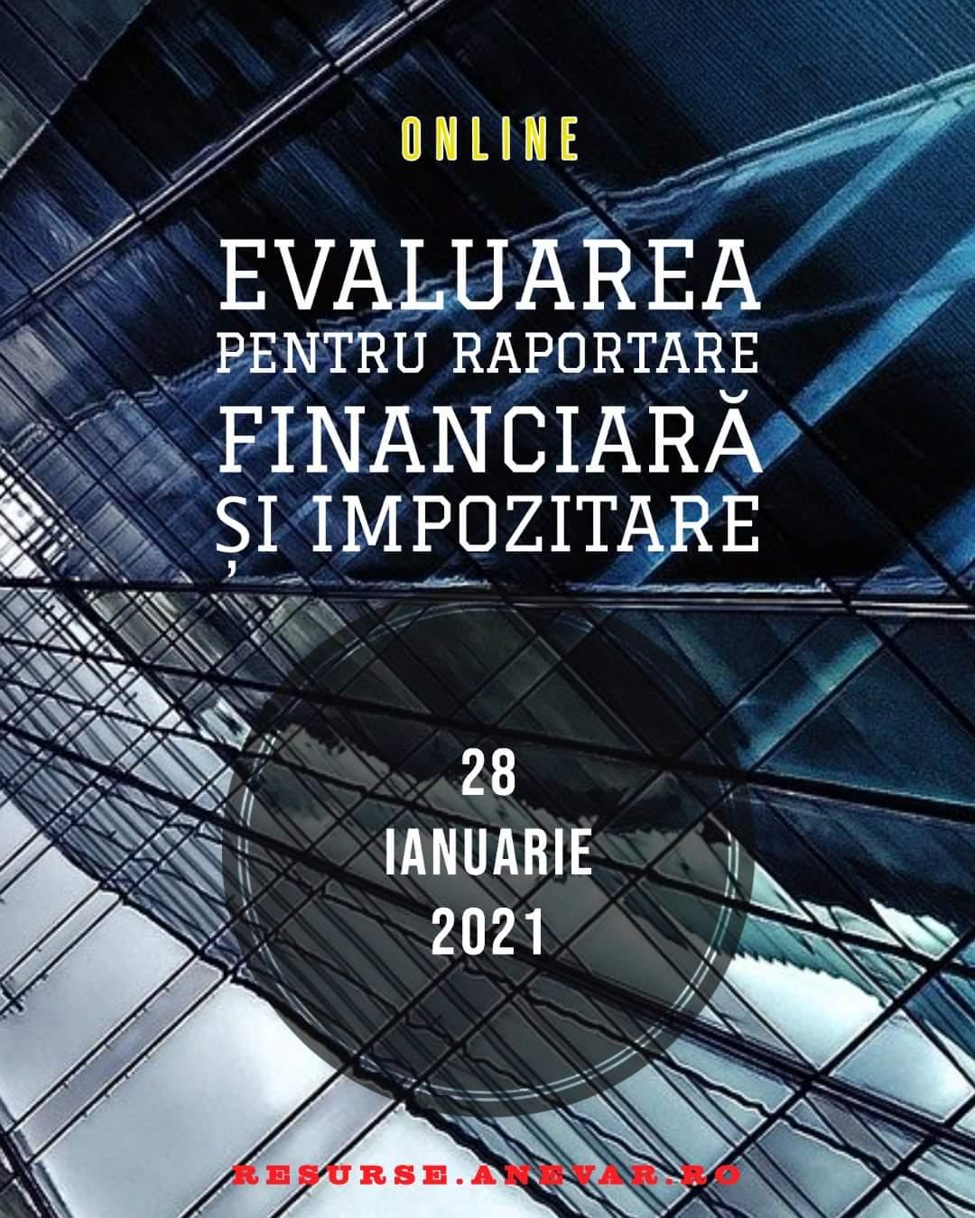 """Materialele conferinţei """"Evaluarea pentru raportare financiară și impozitare"""" - 28 ianuarie, online pe pagina resurse.anevar.ro"""